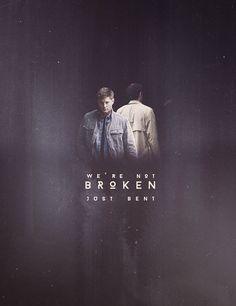 Dean + Castiel: We're not broken just bent. #spn #destiel