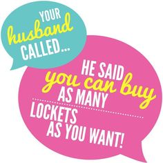 Your husband called and said you can buy as many lockets as you want! www.brandieyost.origamiowl.com