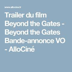 Trailer du film Beyond the Gates - Beyond the Gates Bande-annonce VO - AlloCiné
