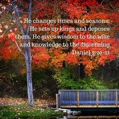 Daniel 2:20-21 #Bible #SundayScripture #seasons David C Cook, Up King, Time For Change, Biblical Inspiration, Jesus Christ, Christianity, Bible, Wisdom, Faith