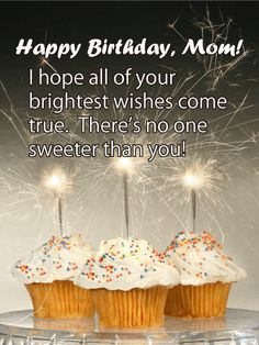 Best Birthday Quotes : Three Sparkle Cupcakes Happy Birthday for Mother: Three delicious-looking spr Happy Birthday Mom Cake, Happy Birthday Mom From Daughter, Happy Birthday Mom Images, Nice Birthday Messages, Birthday Wishes For Mother, Birthday Quotes For Her, Happy Birthday Wishes, Funny Birthday, Birthday Board
