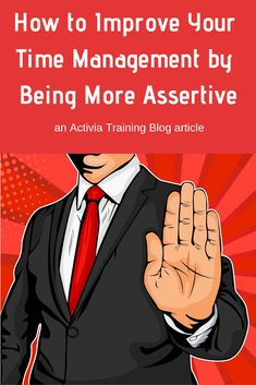 to Improve Your Time Management by Being More Assertive This article looks at how you can improve your time management by becoming more assertive.This article looks at how you can improve your time management by becoming more assertive. Effective Time Management, Time Management Tips, Self Development, Personal Development, College Organization, Assertiveness, Stress Relief, How To Relieve Stress, Self Improvement
