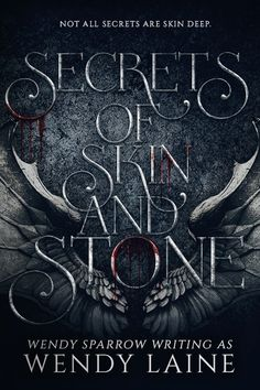 It's Live!! Cover Reveal: Secrets of Skin and Stone by Wendy Laine + Giveaway (Intl) - The Official YABC Blog
