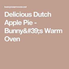 Delicious Dutch Apple Pie - Bunny's Warm Oven