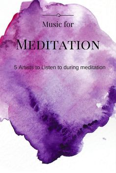 If you're looking for great music for meditation you should check out these artists.