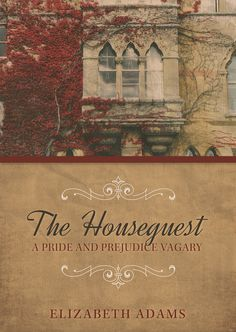 The Houseguest a Pride and Prejudice Vagary by Elizabeth Adams  http://austenauthors.net/