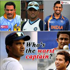 Cricket is almost like a religion in India. Over the years, many players were appointed as the captain of the Indian Cricket Team. Who do you think is India's worst captain?