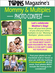 Just in time for Mother's Day... give us your best shot of you and your twins/multiples in our photo contest.  Must use the hastag #TwinsMagMoms to be considered. One winner will receive a $100 gift card to Toys-R-Us!