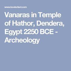 Vanaras in Temple of Hathor, Dendera, Egypt 2250 BCE - Archeology