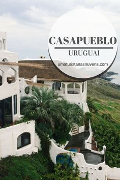 Casapueblo,  um dos pontos turísticos mais visitados e belos do Uruguai.