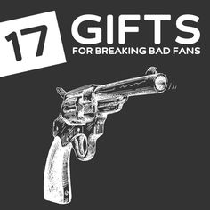 17 Gifts for Breaking Bad Fans- yeah bitch!