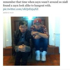 That is a brilliant idea! I should find a zayn look alike. Just so I can feel like I'm actually hanging out with him!