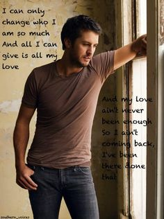 Love the quote and Luke Bryan is nice to look at.  Win-win situation!