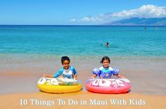 Ten Things To Do in Maui With Kids #travel