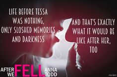 Anna Todd - After we fell Love Book Quotes, Favorite Book Quotes, Sad Quotes, Good Books, My Books, Romantic Movie Quotes, Wattpad Books, After Movie, Books