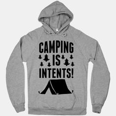 Camping+Is+Intents! Love this, lol!