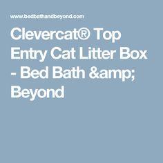 Clevercat® Top Entry Cat Litter Box - Bed Bath & Beyond