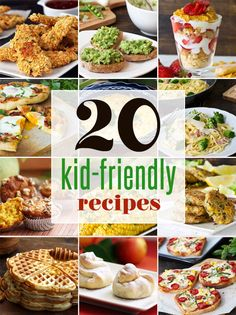 20 Easy Kid-Friendly Recipes - healthy recipes that kids will love
