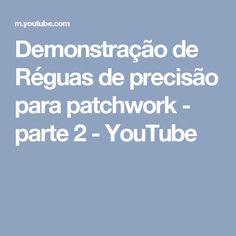Demonstração de Réguas de precisão para patchwork - parte 2 - YouTube