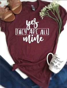 Yes they are all mine shirt, triple mom shirt, gifts for mom Shirt, mom of many Shirt, Funny Mom Tee Vinyl Shirts, Mom Shirts, Funny Shirts, Custom Shirts, Monogram Shirts, Personalized Shirts, Jesus Shirts, Shirt Designs, Diy Gifts For Mom