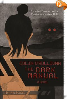 The Dark Manual - look inside, read, watch the book trailer, buy, share! #biblet Missing Family, Online Marketing Tools, Haruki Murakami, Persecution, Before Us, State Art, Night Time, Grief, Online Art