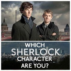 "Which ""Sherlock"" Character Are You? I AM SHERLOCK. ALL OF MY LIFE GOALS ARE COMPLETE."