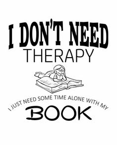 Therapy and book time.