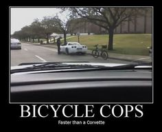 Funny pictures about Bicycle cops. Oh, and cool pics about Bicycle cops. Also, Bicycle cops. Cops Humor, Police Humor, Bike Humor, Police Officer, Cop Jokes, Chevy Jokes, Funny Picture Jokes, Funny Pictures, Funny Stuff