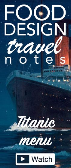 the Titanic first class menu! a Food Design Travel Note =) Watch here: http://francesca-zampollo.com/the-titanic-first-class-menu/