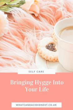 Bringing Hygge Into Your Life - What Candace Did Next How To Pronounce Hygge, Hygge Book, Your Life, Self Care, Danish, Bring It On, Wellness, Concept, Trends
