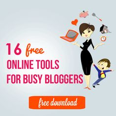 16 Free Online Tools for Busy Bloggers (tools for productivity, photo editing, content creation, brand building) <--- Opt In: You'll have to sign up via email to get the eBook containing the list.