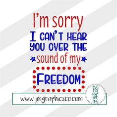 I cant hear you over the sound of my freedom svg, eps, dxf, png, cricut, cameo, scan N cut, cut file, 4th of july svg, fourth of july svg by JMGraphicsCO on Etsy
