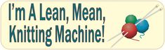 "10"" x 3"" Im A Lean Mean Knitting Machine Bumper Sticker Decal Vinyl Window Stickers Decals Car"
