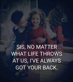 Sister Quotes Funny, Brother Sister Quotes, Love My Sister, Daughter Quotes, Funny Quotes, Amazing Quotes, Love Quotes, Brother And Sister Relationship, Reality Quotes