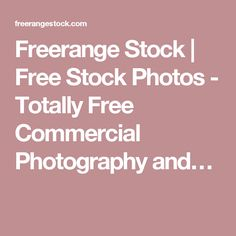 Freerange Stock   Free Stock Photos - Totally Free Commercial Photography and… Stock Photo Sites, Free Stock Photos, Free Images For Blogs, Summer Courses, Educational Websites, Writing Resources, Photo Reference, Commercial Photography, Digital Scrapbooking