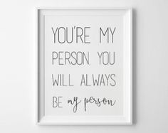 You Are My Person - You're My Person - Printable - Greys Anatomy Quote - Meredith and Cristina - Meredith Grey - Grey's Anatomy