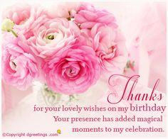 A thank you message for your friends for their wonderful wishes on your birthday.