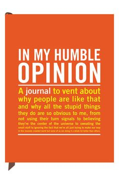 'In My Humble Opinion' Journal