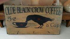 Primitive Crow Sign, Olde Black Crow Coffee Sign, Handmade Wood Sign, Hand Painted, Wood Crow Sign, Rustic Crow Sign, Crow Decor, Farmhouse by TheCountryNook on Etsy