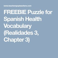FREEBIE Puzzle for Spanish Health Vocabulary (Realidades 3, Chapter 3) Spanish Vocabulary Games, Chapter 3, Puzzle, Students, Health, Puzzles, Health Care, Salud, Quizes