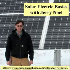 Solar Electric Basics with Jerry Noel @ Common Sense Homesteading