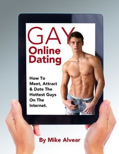 Gay Online Dating: How To Meet, Attract And Date The Hottest Guys On The Internet by Mike Alvear, http://www.amazon.com/dp/B007235VVQ/ref=cm_sw_r_pi_dp_dysvsb1BYRK68