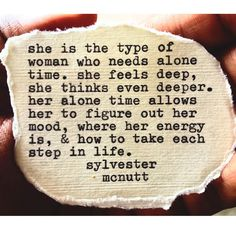 She is the type of woman who needs alone time. She feels deep, she thinks even deeper. Her alone time allows her to figure out her mood, where her energy is, and how to take each step in life. Great Quotes, Quotes To Live By, Inspirational Quotes, Alone Time Quotes, She Quotes Deep, Qoutes Deep, Mbti, Isfj, John Maxwell