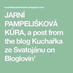JARNÍ PAMPELIŠKOVÁ KÚRA, a post from the blog Kuchařka ze Svatojánu on Bloglovin' Blog