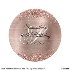Faux Rose Gold Glitter and Foil 40th Birthday Paper Plate