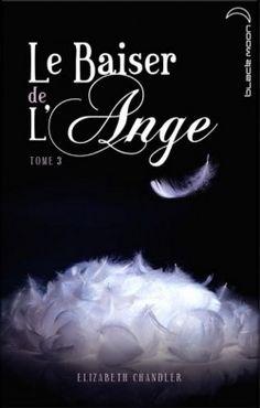 Découvrez Le Baiser de l'Ange, Tome 3 : Âmes Soeurs, de Elizabeth Chandler sur Booknode, la communauté du livre