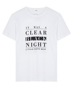 It Was A Clear Black Night A Clear White Moon Unisex T-Shirt