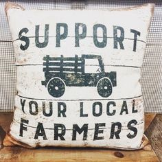 Support Your Local Farmers Pillow on front and a farmhouse truck on the back. Super charming farmhouse pillow. Looks great on a bench, shelf, entry way, chair, couch or mud bench! Such a great fun pil