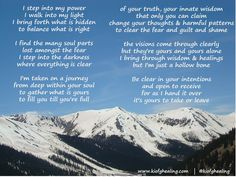 I step into my power I walk into my light I bring forth what is hidden to balance what is right ......