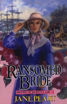 Ransomed Bride (Brides of Montclair, Book 2) by Jane Peart, http://www.amazon.com/dp/0310669618/ref=cm_sw_r_pi_dp_W7g2qb1KGHVCA